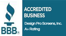 Design Pro Screens Inc. - Better Business Bureau A+Rating